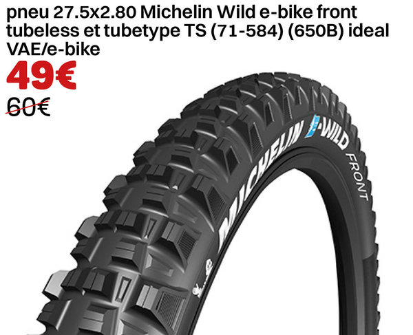 pneu 27.5x2.80 Michelin Wild e-bike front tubeless et tubetype TS (71-584) (650B) ideal VAE/e-bike