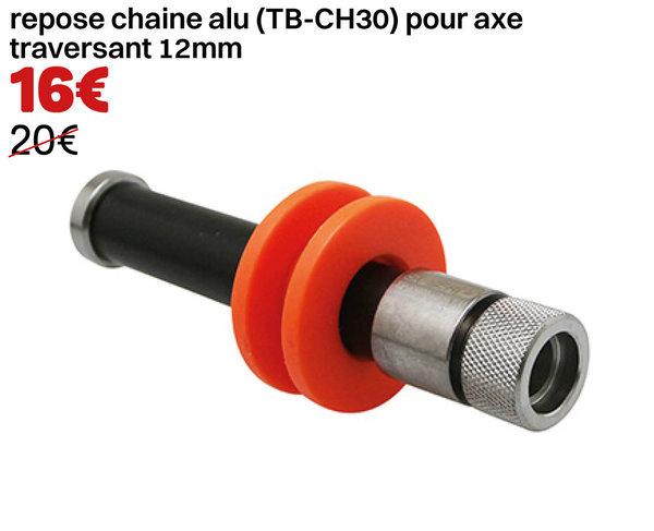 repose chaine alu (TB-CH30) pour axe traversant 12mm
